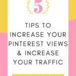 Pinterest Tips to Increase Your Views and Website Traffic