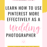 How Wedding Photographers Can Use Pinterest to Grow Their Business