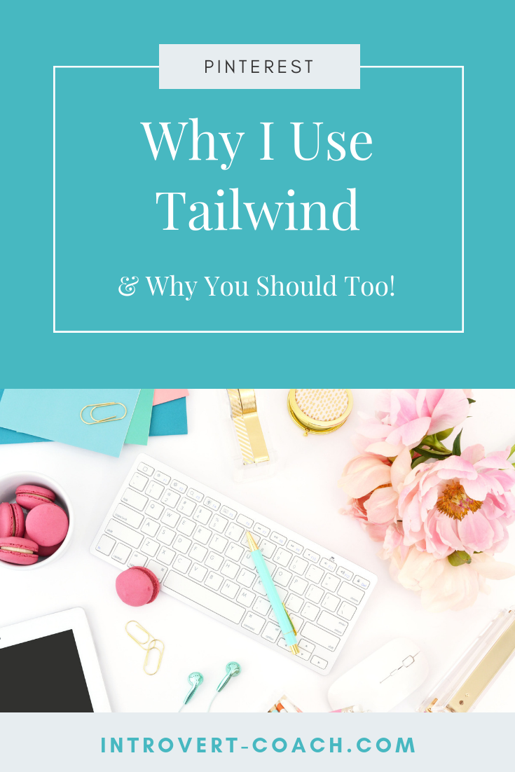 Why I Use Tailwind for my Pinterest Marketing