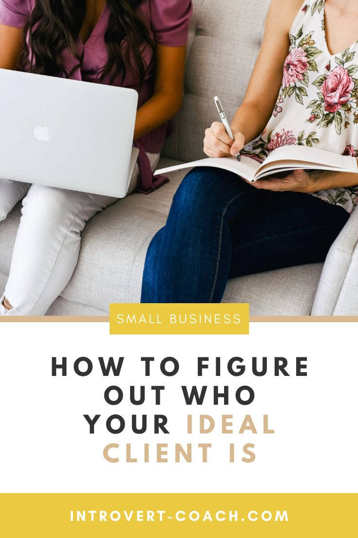How to Figure Out Who Your Ideal Client Is