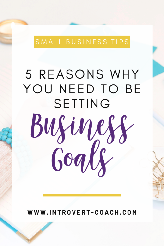 Why You Need to be Setting Business Goals
