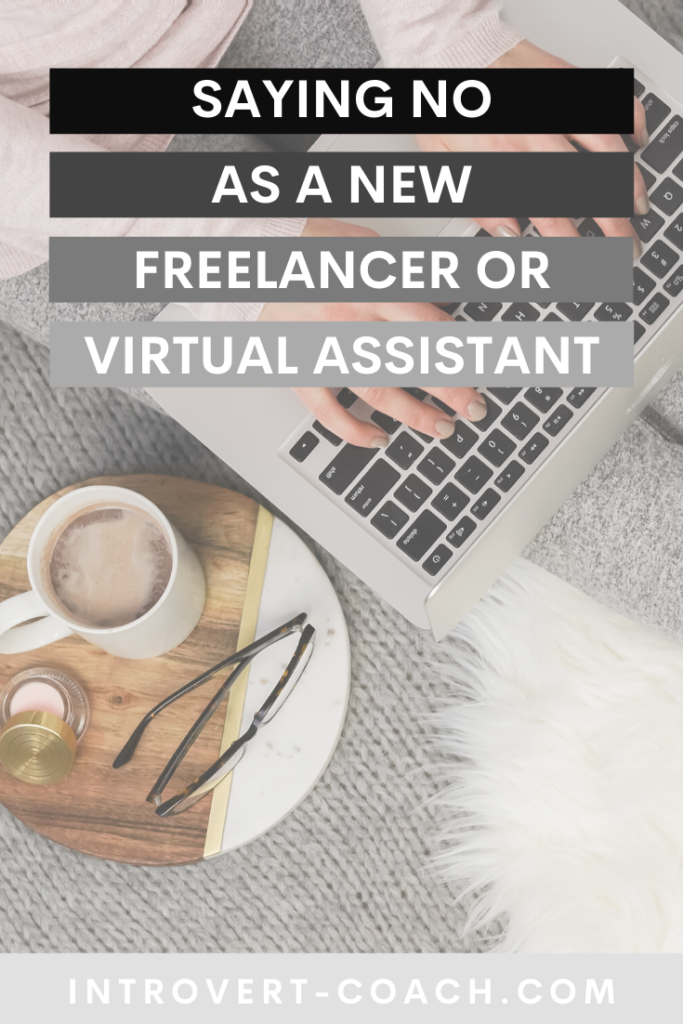 Why You Should Say No as a New Freelancer or Virtual Assistant