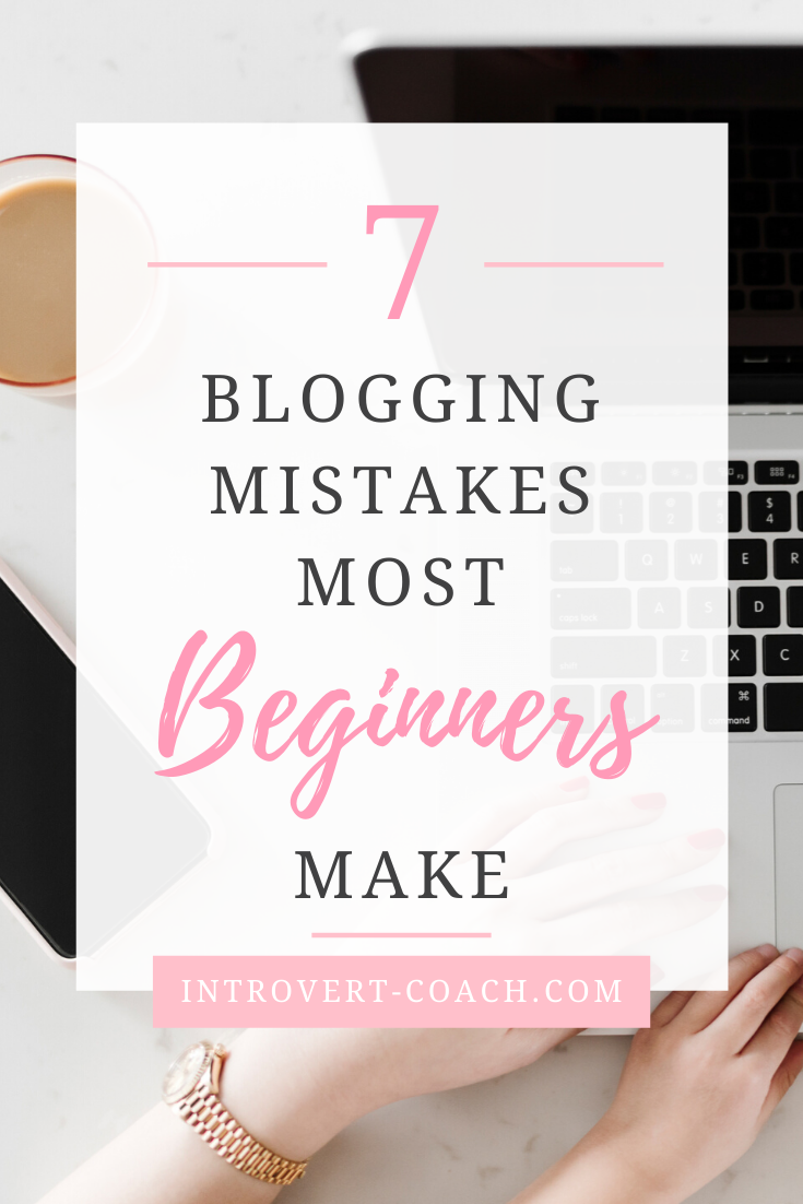 7 Blogging Mistakes Most Beginners Make
