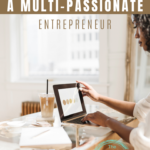 Tips to Succeed as a Multi-Passionate Entrepreneur