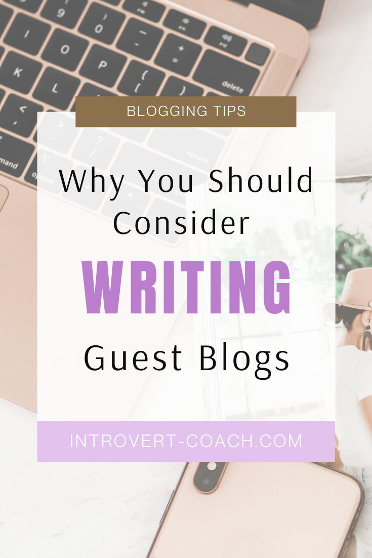 Why You Should Consider Writing Guest Blogs