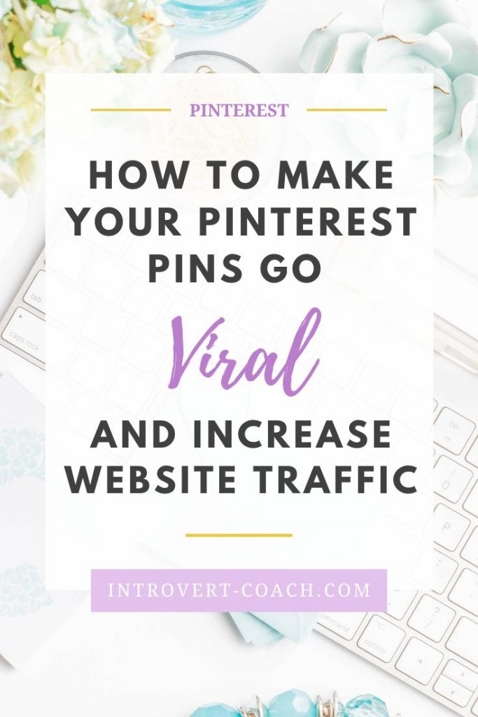 How to Make Your Pinterest Pins Go Viral