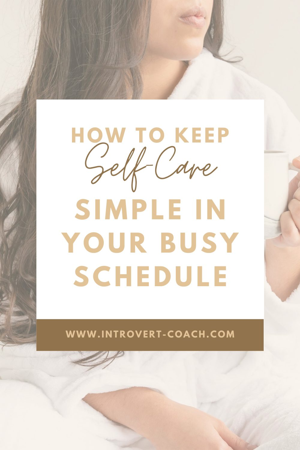 How to Keep Self-Care Simple in Your Busy Schedule