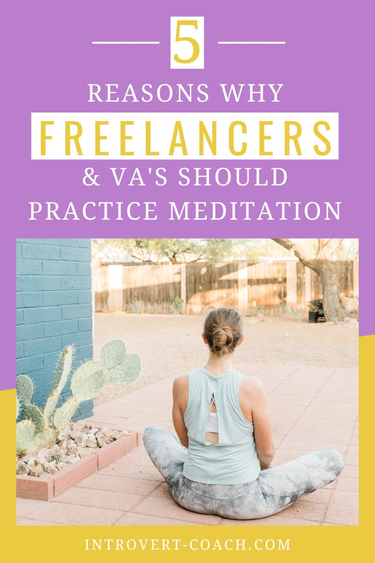 5 Reasons Why Freelancers and Virtual Assistants Should Practice Meditation