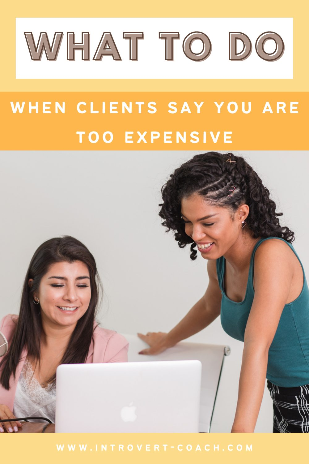What to Do When Clients Say You Are Too Expensive